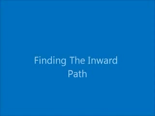 2 Finding the Inward Path -  The Kingdom of Heaven
